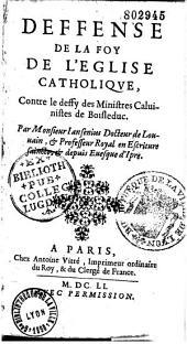 Deffense de la Foy de l'Eglise Catholique, contre le deffy des ministres caluinistes de Boisleduc. Par Monsieur Iansenius... (- Alexipharmacum...)