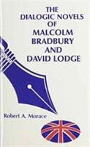 The Dialogic Novels of Malcolm Bradbury and David Lodge PDF