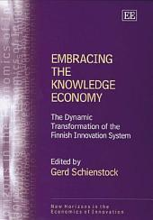 Embracing the Knowledge Economy: The Dynamic Transformation of the Finnish Innovation System
