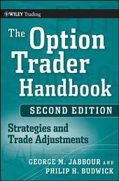 The Option Trader Handbook: Strategies and Trade Adjustments, Edition 2