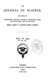 The Journal of Science, and Annals of Astronomy, Biology, Geology, Industrial Arts, Manufactures, and Technology: Volume 21