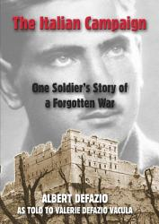 The Italian Campaign  One Soldier s Story of a Forgotten War PDF