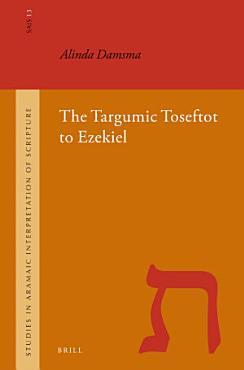 The Targumic Toseftot to Ezekiel PDF