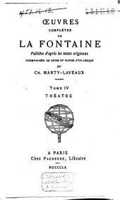 Oeuvres complètes de La Fontaine: Théâtre, Volume4