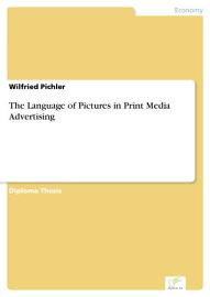 The Language of Pictures in Print Media Advertising PDF