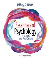 Essentials of Psychology: Concepts and Applications: Edition 5