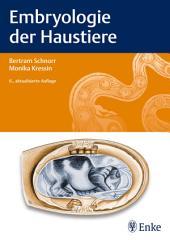 Embryologie der Haustiere: Ausgabe 6