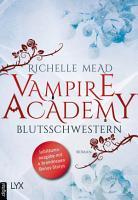 Vampire Academy   Blutsschwestern PDF