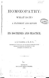 Homoeopathy, what is It?: A Statement and Review of Its Doctrine and Practice