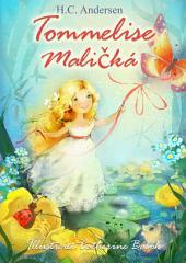 Tommelise (Dansk Czech tosproget udgave illustreret): Maličká (dánský český dvojjazyčný vydání ilustrovaný)
