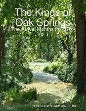 The Kings of Oak Springs: The Arrival Months In 1876: Volume 1