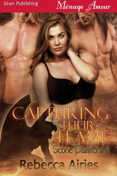 Capturing Their Flame [Stone Passions 1]