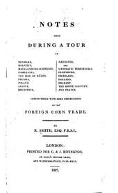 Notes Made During a Tour in Denmark, Holstein ... The Rhine Country, and France: Interspersed with Some Observations on the Foreign Corn Trade