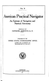 American Practical Navigator: An Epitome of Navigation and Nautical Astronomy