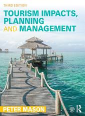 Tourism Impacts, Planning and Management: Edition 3