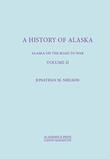History of Alaska   Volume II PDF