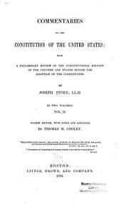 Commentaries on the Constitution of the United States: Volume 1