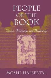 People of the Book: Canon, Meaning, and Authority