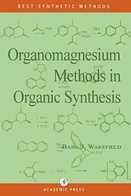 Organomagnesium Methods in Organic Chemistry