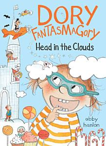 Dory Fantasmagory  Head in the Clouds PDF