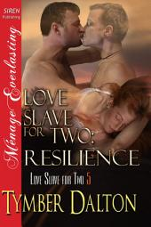 Love Slave for Two: Resilience [Love Slave for Two 5]