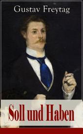 Soll und Haben (Vollständige Ausgabe): Ein bürgerlicher Roman