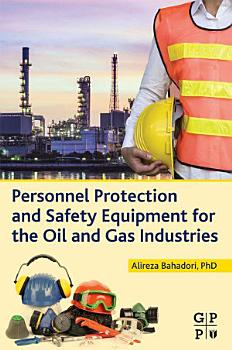 Personnel Protection and Safety Equipment for the Oil and Gas Industries PDF