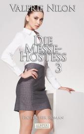 Die Messe-Hostess 3 - Erotischer Roman [Edition Edelste Erotik]: Teil 3