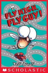 Fly High, Fly Guy! (Fly Guy #5)