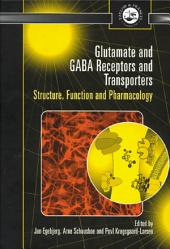 Glutamate and GABA Receptors and Transporters: Structure, Function and Pharmacology