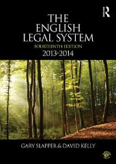 The English Legal System: 2013-2014, Edition 14