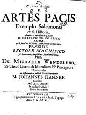 Artes pacis exemplo Salomonis ex S. Historia ostendit ac repraesentat, atque dissertatione polit. prima, qua simul de republ. Hebraeor. disquiritur, proponit def. J. Hannke