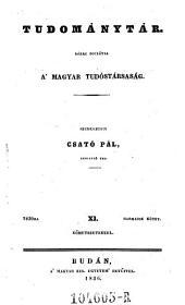 Tudománytár, közre bocsátja a Magyar tudós társaság. Szerkezteti Schedel (alias Toldy) Ferencz (hung.): 11. kötet