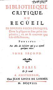 Bibliothèque critique, ou recueil de diverses pièces critiques, dont la plûpart ne sont point imprimées, ou ne se trouvent que très-difficilement: Volume2