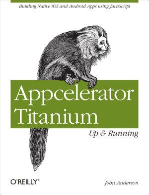 Appcelerator Titanium  Up and Running PDF