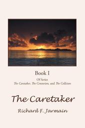 The Caretaker: Book 1