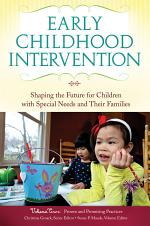 Early Childhood Intervention: Shaping the Future for Children with Special Needs and Their Families [3 volumes]