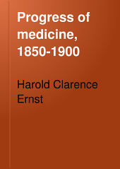 Progress of medicine, 1850-1900