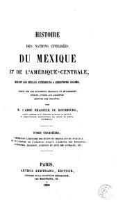 Histoire de nations civilisées du Mexique et de l'Amérique-Central: durant les siècles antérieurs à Christophe Colomb