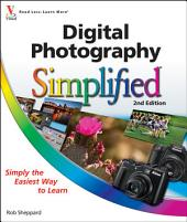 Digital Photography Simplified: Edition 2