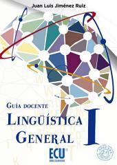 Lingüística General I. Guía docente