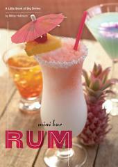 Mini Bar: Rum: A Little Book of Big Drinks
