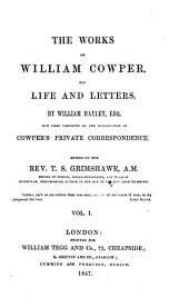 The Works of William Cowper: His Life and Letters, Volume 1