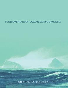 Fundamentals of Ocean Climate Models