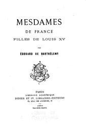 Mesdames de France: filles de Louis XV.