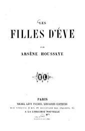 Les filles d'Ève: Par Arsène Houssaye