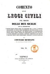 Comento sulle leggi civili del Regno delle Due Sicilie di Annibale Giordano: Volume 6