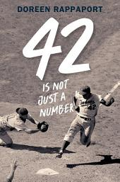 42 Is Not Just a Number: The Odyssey of Jackie Robinson, American Hero