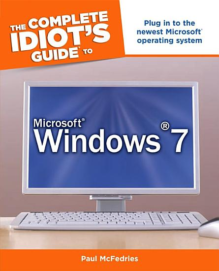 The Complete Idiot s Guide to Microsoft Windows 7 PDF