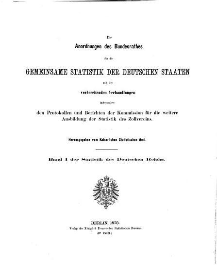 Die Anordnungen des Bundesrathes f  r die gemeinsame Statistik der deutschen Staaten PDF